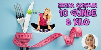 Şeyda Coşkun 10 Günde 8 Kilo Diyeti