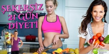 Şekersiz 21 Gün Diyeti - Nasıl Yapılır? Serbest ve Yasaklı Besinler