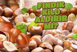 Fındık Kilo Aldırır mı?